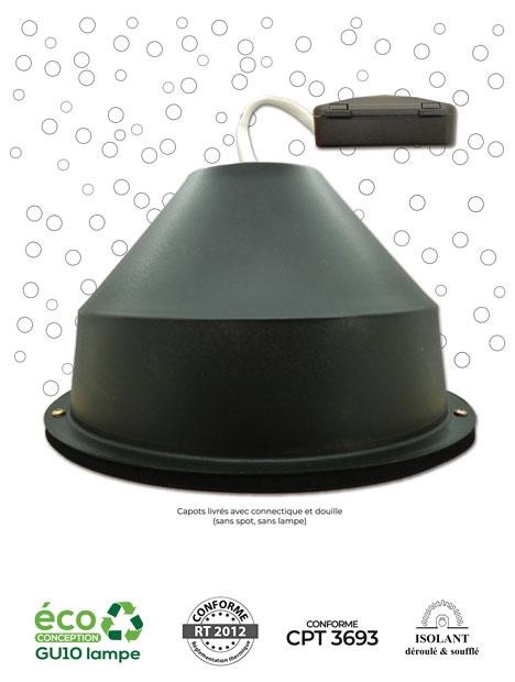CAP GU10 - CAP CR – Capot Universel pour Spots encastrés sous isolant conforme RT2012 et conforme CPT 3693
